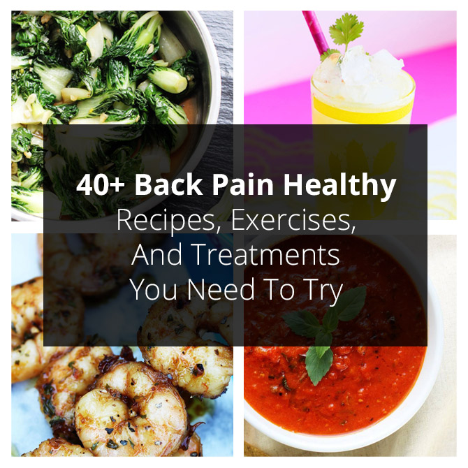 40+ Back Pain Healthy Recipes, Exercises, And Treatments You Need To Try | PainDoctor.com